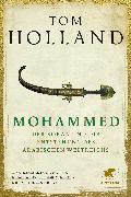 Cover-Bild zu Holland, Tom: Mohammed, der Koran und die Entstehung des arabischen Weltreichs