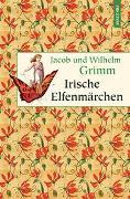 Cover-Bild zu Grimm, Jacob: Irische Elfenmärchen