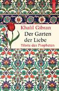 Cover-Bild zu Gibran, Khalil: Der Garten der Liebe. Worte des Philosophen
