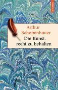 Cover-Bild zu Schopenhauer, Arthur: Die Kunst, recht zu behalten