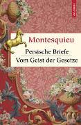Cover-Bild zu Montesquieu, Charles-Louis Secondat: Persische Briefe. Vom Geist der Gesetze
