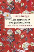 Cover-Bild zu Kruppa, Hans: Das kleine Buch des großen Glücks. Worte, die von Herzen kommen