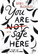 Cover-Bild zu You are (not) safe here (eBook) von McCauley, Kyrie