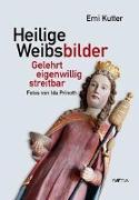 Cover-Bild zu Kutter, Erni: Heilige Weibsbilder