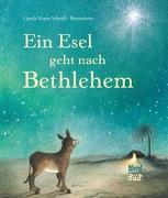 Cover-Bild zu Ein Esel geht nach Bethlehem von Scheidl, Gerda