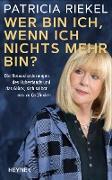 Cover-Bild zu Riekel, Patricia: Wer bin ich, wenn ich nichts mehr bin? (eBook)