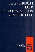 Cover-Bild zu Bussmann, Walter (Hrsg.): Handbuch der europäischen Geschichte / Europa von der Französischen Revolution bis zu den nationalstaatlichen Bewegungen des 19. Jahrhunderts