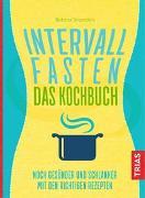 Cover-Bild zu Intervallfasten - Das Kochbuch von Snowdon, Bettina