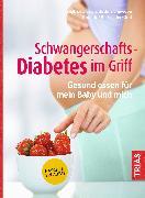Cover-Bild zu Schwangerschafts-Diabetes im Griff (eBook) von Snowdon, Bettina
