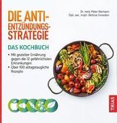 Cover-Bild zu Die Anti-Entzündungs-Strategie - Das Kochbuch von Niemann, Peter