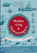 Cover-Bild zu Matjes, Grog & Seemannsgarn von Lagoda, Martin