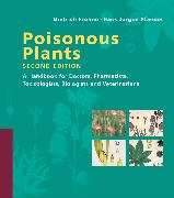 Cover-Bild zu Frohne, Dietrich: Poisonous Plants: A Handbook for Doctors, Pharmacists, Toxicologists, Biologists and Veterinarians