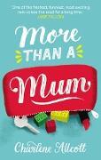 Cover-Bild zu Allcott, Charlene: More Than a Mum (eBook)