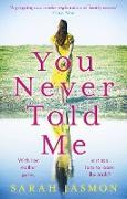 Cover-Bild zu Jasmon, Sarah: You Never Told Me (eBook)
