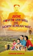 Cover-Bild zu Grant, Oliver: Juche - How to Live Well the North Korean Way (eBook)