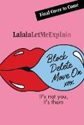 Cover-Bild zu Lalalaletmeexplain: Block, Delete, Move On (eBook)