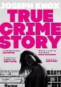 Cover-Bild zu Knox, Joseph: True Crime Story (eBook)