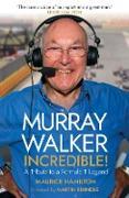 Cover-Bild zu Hamilton, Maurice: Murray Walker: Incredible! (eBook)