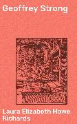 Cover-Bild zu Richards, Laura Elizabeth Howe: Geoffrey Strong (eBook)