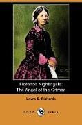 Cover-Bild zu Richards, Laura Elizabeth Howe: Florence Nightingale: The Angel of the Crimea (Dodo Press)
