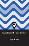 Cover-Bild zu Richards, Laura Elizabeth Howe: Nautilus