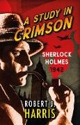 Cover-Bild zu A Study in Crimson (eBook) von Harris, Robert J.