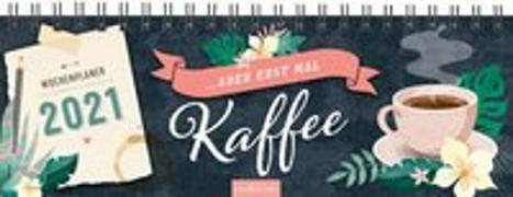 Cover-Bild zu Tischkalender Aber erst mal Kaffee 2021