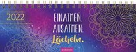 Cover-Bild zu Tischkalender Einatmen. Ausatmen. Lächeln. 2022 - praktischer Terminplaner mit Wochenkalendarium