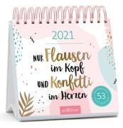 Cover-Bild zu Postkartenkalender Nur Flausen im Kopf und Konfetti im Herzen 2021