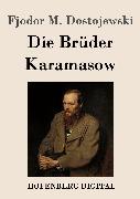 Cover-Bild zu Fjodor M. Dostojewski: Die Brüder Karamasow (eBook)