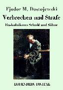 Cover-Bild zu Fjodor M. Dostojewski: Verbrechen und Strafe (eBook)