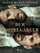 Cover-Bild zu Dostojewski, Fjodor M: Der Doppelgänger (eBook)