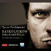Cover-Bild zu Dostojewski, Fjodor M.: Raskolnikow. Schuld und Sühne (Audio Download)