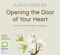 Cover-Bild zu Opening the Door of Your Heart von Brahm, Ajahn
