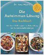 Cover-Bild zu Die Autoimmun-Lösung. Das Kochbuch von Myers, Amy