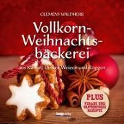 Cover-Bild zu Vollkorn- Weihnachtsbäckerei von Waldherr, Clemens