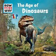 Cover-Bild zu HOW AND WHY Audio Play The Age Of Dinosaurs (Audio Download) von Baur, Dr. Manfred