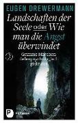 Cover-Bild zu Drewermann, Eugen: Landschaften der Seele oder: Wie man die Angst überwindet