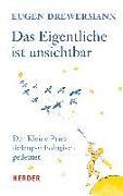 Cover-Bild zu Drewermann, Eugen: Das Eigentliche ist unsichtbar
