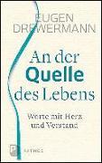 Cover-Bild zu Drewermann, Eugen: An der Quelle des Lebens