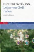 Cover-Bild zu Drewermann, Eugen: Leise von Gott reden
