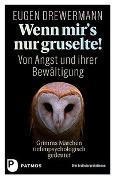 Cover-Bild zu Drewermann, Eugen: Wenn mir's nur gruselte! Von Angst und ihrer Bewältigung