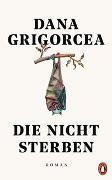 Cover-Bild zu Grigorcea, Dana: Die nicht sterben