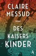 Cover-Bild zu Messud, Claire: Des Kaisers Kinder