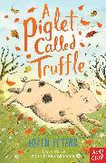 Cover-Bild zu Peters, Helen: A Piglet Called Truffle