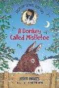 Cover-Bild zu Peters, Helen: Jasmine Green Rescues: A Donkey Called Mistletoe