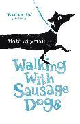 Cover-Bild zu Walking with Sausage Dogs von Whyman, Matt