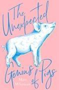 Cover-Bild zu The Unexpected Genius of Pigs von Whyman, Matt
