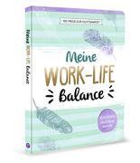 Cover-Bild zu Meine Work-Life-Balance - 100 Wege zur Achtsamkeit von Warkus, Iris