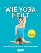 Cover-Bild zu Wie Yoga heilt von Stiles, Tara